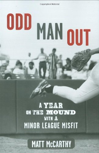 Odd Man Out: A Year on the: McCarthy, Matt