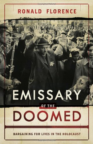 9780670020720: Emissary of the Doomed: Bargaining for Lives in the Holocaust