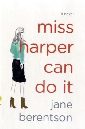 Miss Harper Can Do It: Berentson, Jane