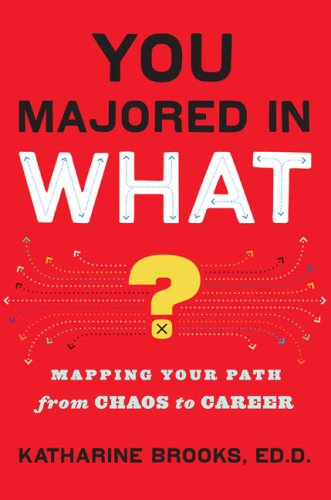 9780670020829: You Majored in What?: Mapping Your Path From Chaos to Career