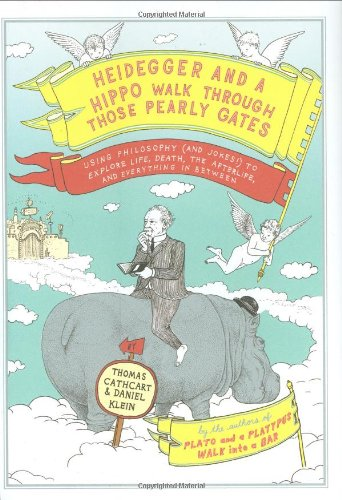 9780670020836: Heidegger and a Hippo Walk Through Those Pearly Gates: Using Philosophy (and Jokes!) to Explore Life, Death, the Afterlife, and Everything in Between
