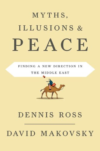 Myths, Illusions, & Peace - Finding A New Direction for America in the Middle East * SIGNED *