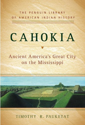 9780670020904: Cahokia: Ancient America's Great City on the Mississippi (Penguin Library of American Indian History)