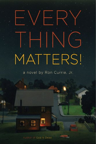 Everything Matters! (Signed First Edition): Currie, Ron, Jr.