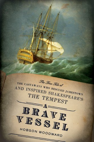 "9780670020966: A Brave Vessel: The True Tale of the Castaways Who Rescued Jamestown and Inspired Shakespeare's ""The Tempest"""