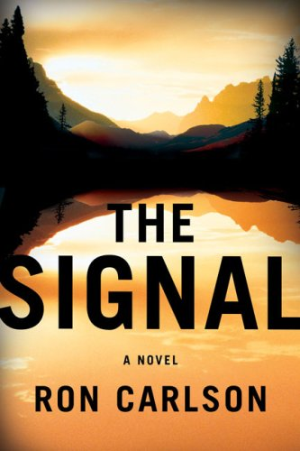 The Signal: A Novel (0670021008) by Ron Carlson