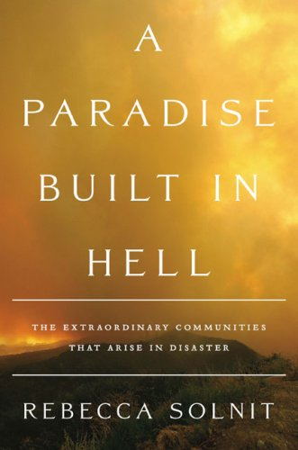 9780670021079: A Paradise Built in Hell: The Extraordinary Communities That Arise in Disaster