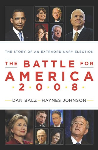 The Battle for America 2008: The Story: Johnson, Haynes, Balz,