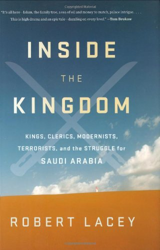 9780670021185: Inside the Kingdom: Kings, Clerics, Modernists, Terrorists, and the Struggle for Saudi Arabia