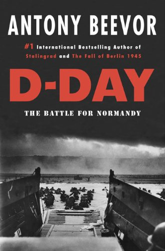 D-Day: The Battle for Normandy (Signed First: Beevor, Antony