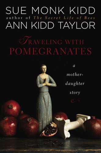 Traveling with Pomegranates: A Mother-Daughter Story (SIGNED)