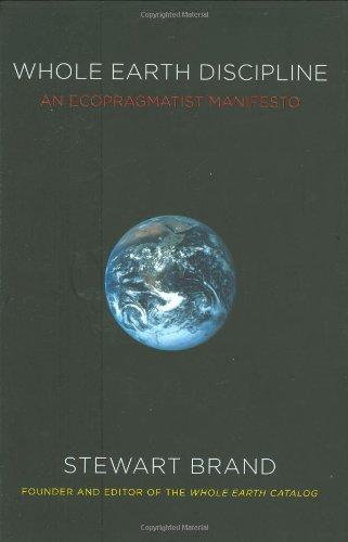 9780670021215: Whole Earth Discipline: An Ecopragmatist Manifesto