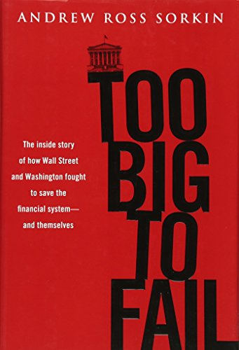 9780670021253: Too Big to Fail: The Inside Story of How Wall Street and Washington Fought to Save the Financials Ystem---And Themselves