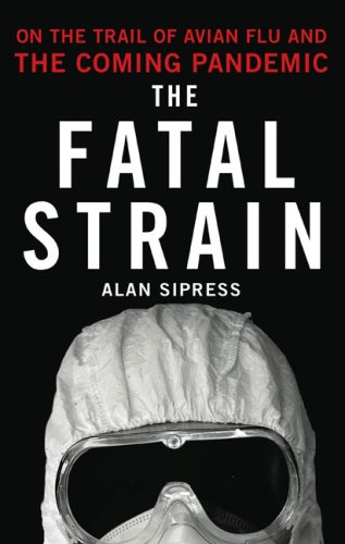 9780670021277: The Fatal Strain: On the Trail of Avian Flu and the Coming Pandemic