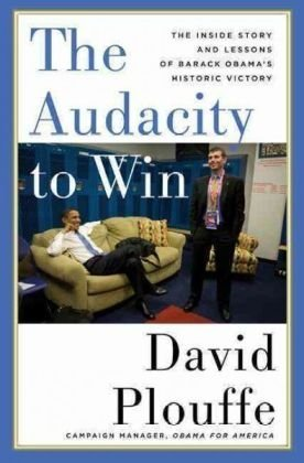 9780670021338: The Audacity to Win: The Inside Story and Lessons of Barack Obama's Historic Victory