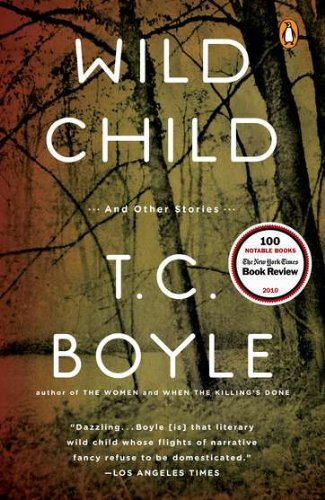 Wild Child and Other Stories (Signed First Edition): BOYLE, T.C.