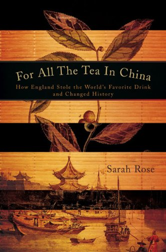 9780670021529: For All the Tea in China: How England Stole the World's Favorite Drink and Changed History