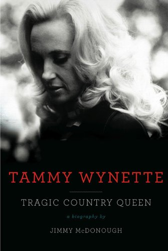 Tammy Wynette: Tragic Country Queen: McDonough, Jimmy