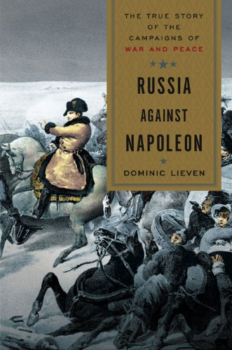 9780670021574: Russia Against Napoleon: The True Story of the Campaigns of War and Peace