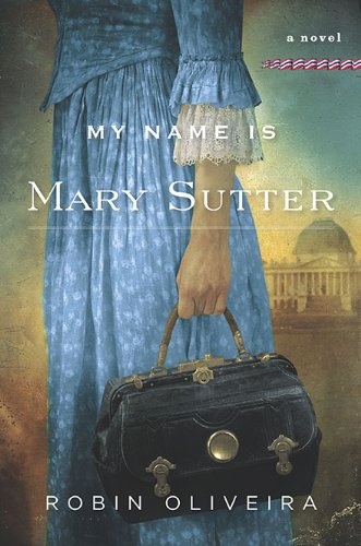 9780670021673: My Name Is Mary Sutter