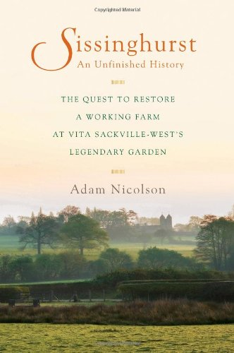 9780670021734: Sissinghurst, an Unfinished History: The Quest to Restore a Working Farm at Vita Sackville-West's Legendary Garden