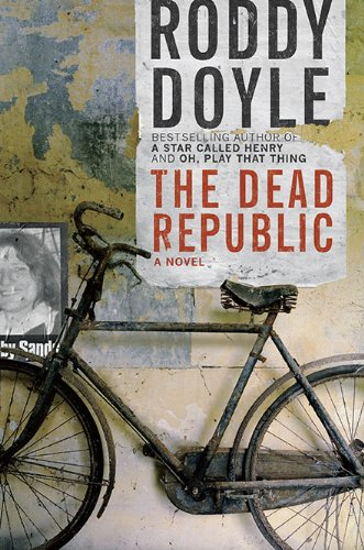 The Dead Republic (Signed First Edition): Roddy Doyle