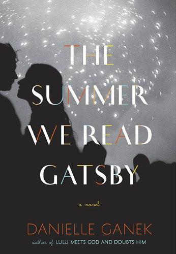 9780670021789: The Summer We Read Gatsby: A Novel