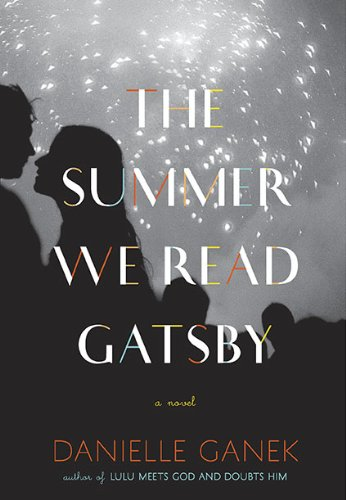 9780670021789: The Summer We Read Gatsby: A Novel
