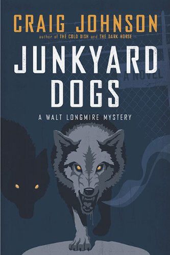 9780670021826: Junkyard Dogs: A Walt Longmire Mystery (Walt Longmire Mysteries)