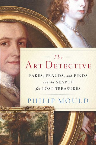 9780670021857: The Art Detective: Fakes, Frauds, and Finds and the Search for Lost Treasures
