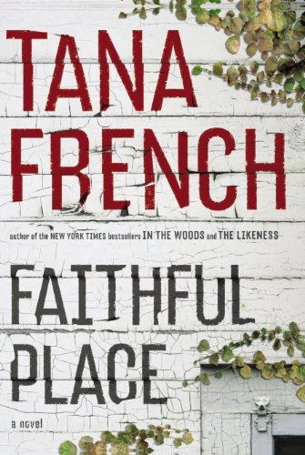 Faithful Place (Advance Uncorrected Proofs): French, Tana