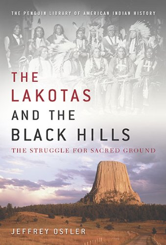 9780670021956: The Lakotas and the Black Hills: The Struggle for Sacred Ground (Penguin's Library of American Indian History)
