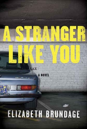 Stranger like you: Brundage, Elizabeth