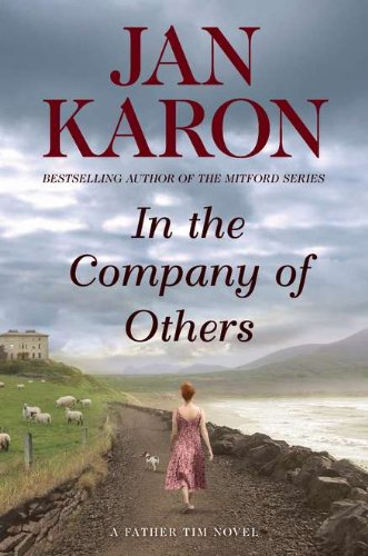 In the Company of Others: A Father Tim Novel: Karon, Jan