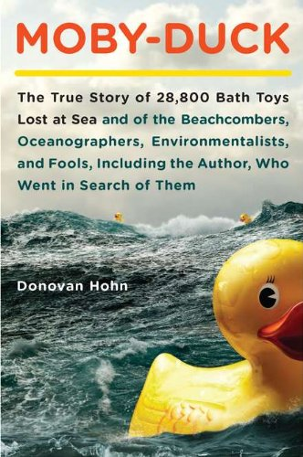 9780670022199: Moby-Duck: The True Story of 28,800 Bath Toys Lost at Sea & of the Beachcombers, Oceanograp hers, Environmentalists & Fools Including the Author Who Went in Search of Them