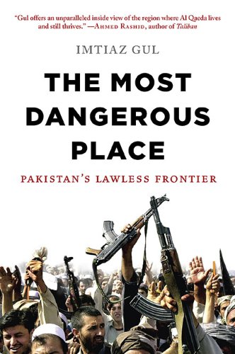 9780670022250: The Most Dangerous Place: Pakistan's Lawless Frontier