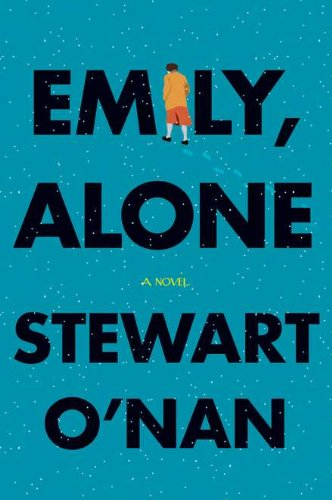 Emily, Alone: A Novel: O'Nan, Stewart