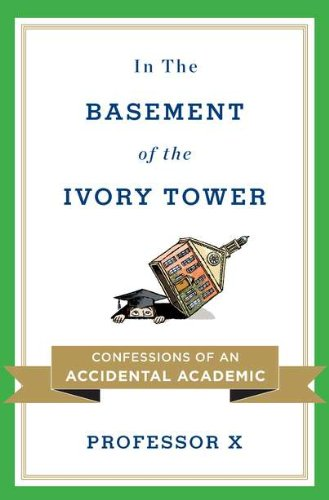 9780670022564: In the Basement of the Ivory Tower: Confessions of an Accidental Academic