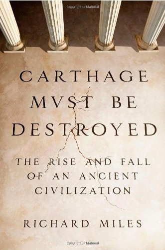 9780670022663: Carthage Must Be Destroyed: The Rise and Fall of an Ancient Civilization
