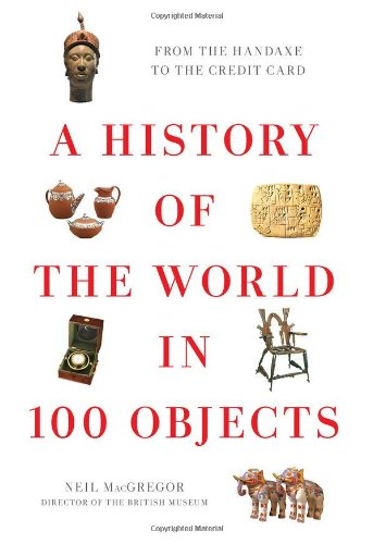 9780670022700: A History of the World in 100 Objects