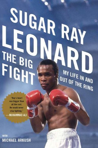 THE BIG FIGHT : MY LIFE IN: Leonard, Sugar Ray;