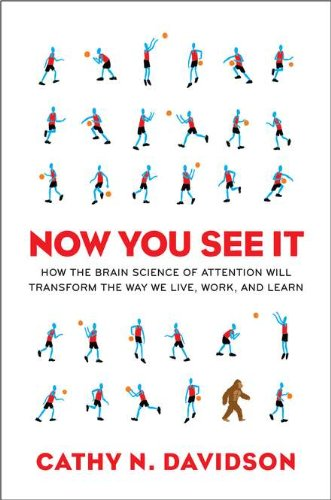 9780670022823: Now You See It: How the Brain Science of Attention Will Transform the Way We Live, Work, and Learn