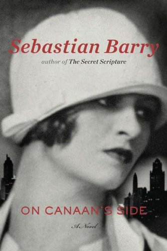 On Canaan's Side (Signed First Edition): Sebastian Barry