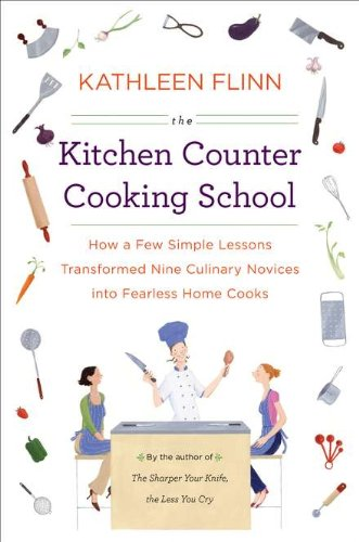 9780670023004: The Kitchen Counter Cooking School: How a Few Simple Lessons Transformed Nine Culinary Novices into Fearless Home Co oks