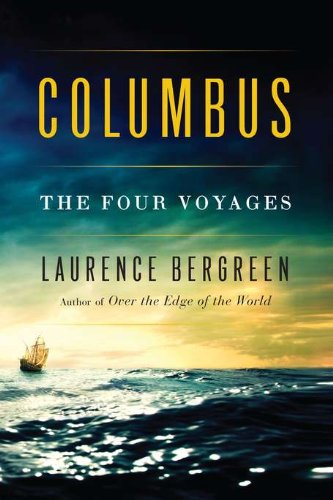 Columbus -- The Four Voyages: Bergreen, Laurence