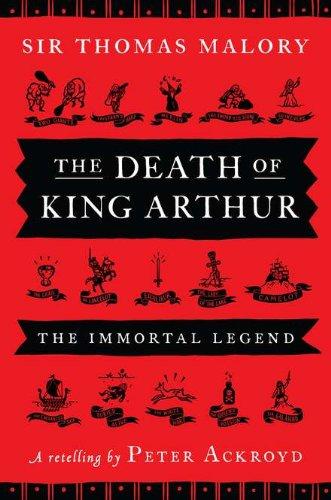 The Death of King Arthur: The Immortal: Malory, Thomas