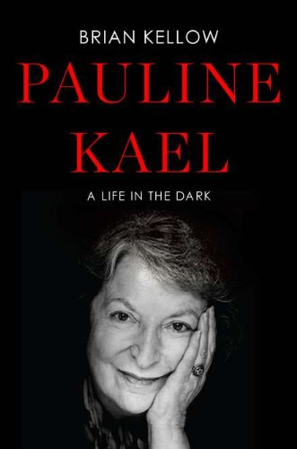 9780670023127: Pauline Kael: A Life in the Dark