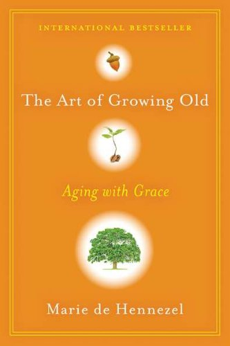 9780670023455: The Art of Growing Old: Aging with Grace