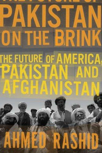 Pakistan on the Brink -- The Future of America, Pakistan and Afghanistan: Rashid, Ahmed