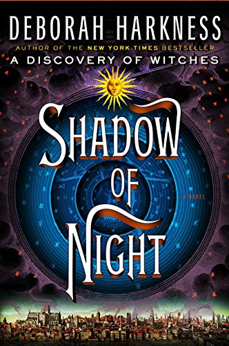 Shadow of Night: a Discovery of Witches: Harkness, Deborah